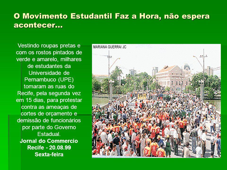 O Movimento Estudantil Faz a Hora, não espera acontecer... Vestindo roupas pretas e com os rostos pintados de verde e amarelo, milhares de estudantes