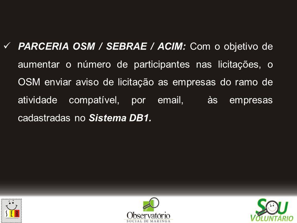 PARCERIA OSM / SEBRAE / ACIM: O OSM agenda periodicamente, com os empresários interessados, reuniões com consultores do SEBRAE, para tirar dúvidas em relação à licitação.