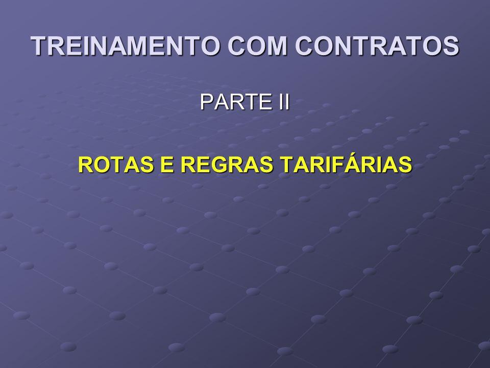 TREINAMENTO COM CONTRATOS PARTE II ROTAS E REGRAS TARIFÁRIAS