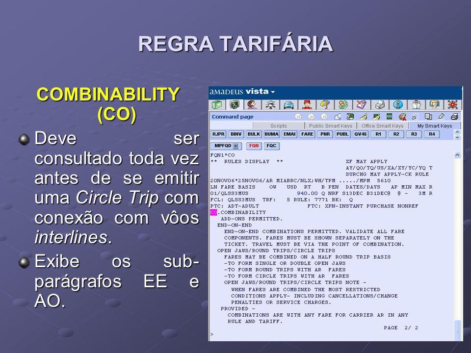 REGRA TARIFÁRIA COMBINABILITY (CO) Deve ser consultado toda vez antes de se emitir uma Circle Trip com conexão com vôos interlines. Exibe os sub- pará