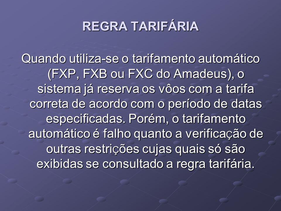 Quando utiliza-se o tarifamento automático (FXP, FXB ou FXC do Amadeus), o sistema já reserva os vôos com a tarifa correta de acordo com o período de