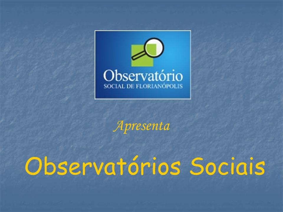 Apresenta Observatórios Sociais