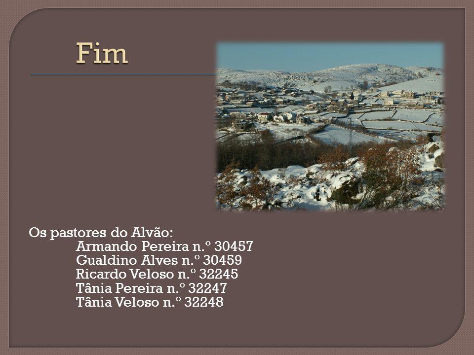 Os pastores do Alvão: Armando Pereira n.º 30457 Gualdino Alves n.º 30459 Ricardo Veloso n.º 32245 Tânia Pereira n.º 32247 Tânia Veloso n.º 32248