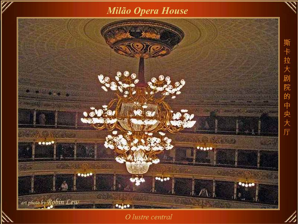 O Teatro alla Scala foi fundado sob os auspícios da Imperadora Maria Teresa da Áustria, para substituir o Teatro Real Ducal, destruído por fogo em 26 de fevereiro de 1776 - até então a Casa da Ópera de Milão.