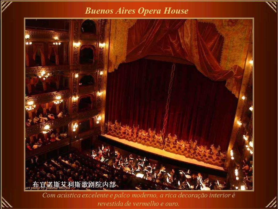 O Teatro Colón é um dos mais importantes entre as Casas de Óperas.