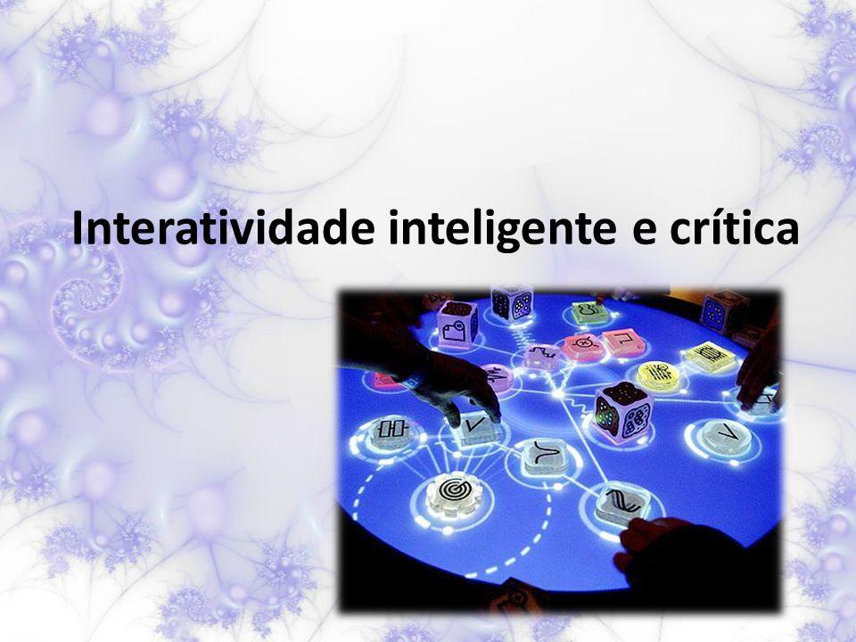 Interatividade inteligente e crítica