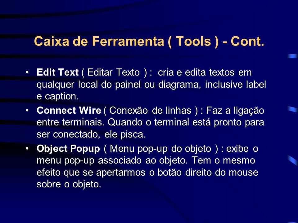 Caixa de Ferramenta ( Tools ) - Cont. Edit Text ( Editar Texto ) : cria e edita textos em qualquer local do painel ou diagrama, inclusive label e capt