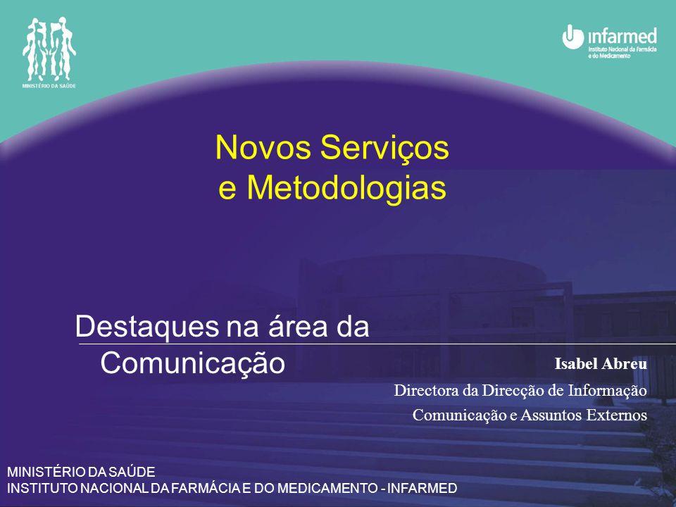 Objectivo Estratégico Prosseguir o desenvolvimento de uma política activa de informação, comunicação e transparência com recurso às tecnologias de informação e meios electrónicos
