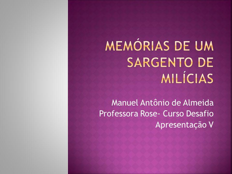 Manuel Antônio de Almeida Professora Rose- Curso Desafio Apresentação V