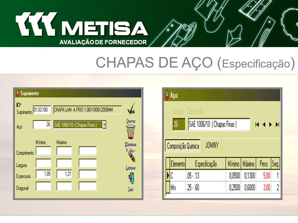 AVALIAÇÃO DE FORNECEDOR CHAPAS DE AÇO ( Especificação )