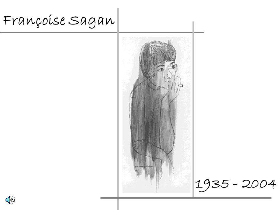 Françoise Sagan 1935 - 2004