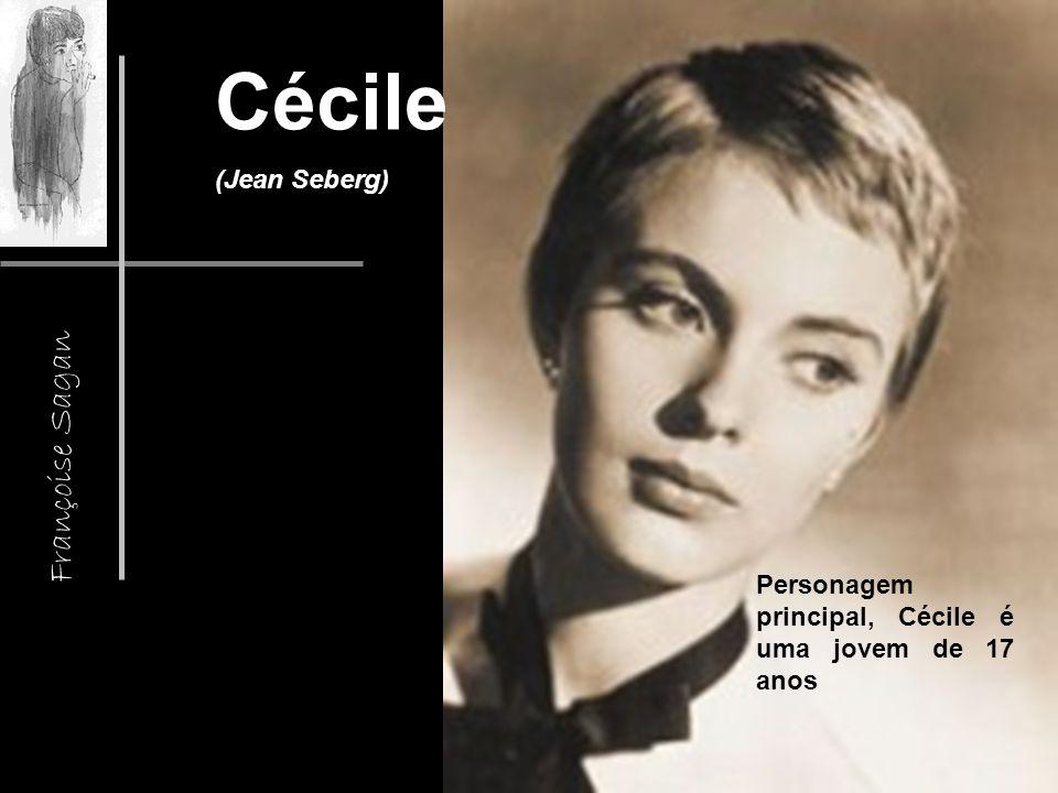 Cécile (Jean Seberg) Personagem principal, Cécile é uma jovem de 17 anos