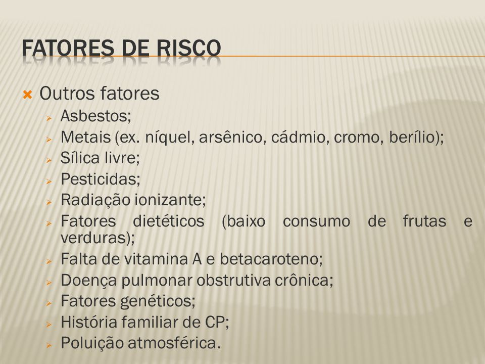 Outros fatores Asbestos; Metais (ex.