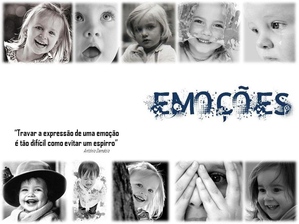 As emoções são curiosas adaptações que fazem parte integrante do mecanismo através do qual os organismos regulam a sua sobrevivência António Damásio