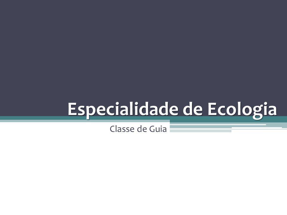 Especialidade de Ecologia Classe de Guia