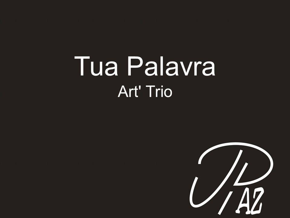 Tua Palavra Art' Trio