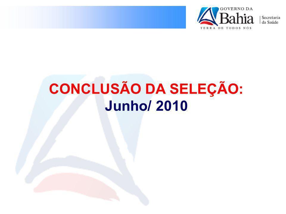 CONCLUSÃO DA SELEÇÃO: Junho/ 2010