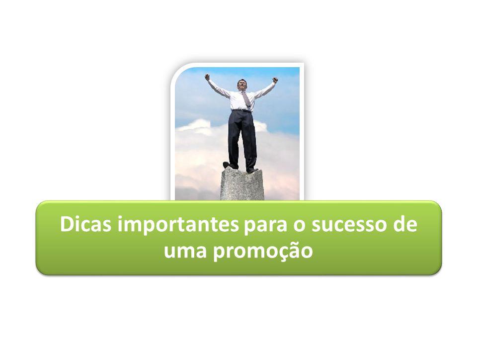 Dicas importantes para o sucesso de uma promoção
