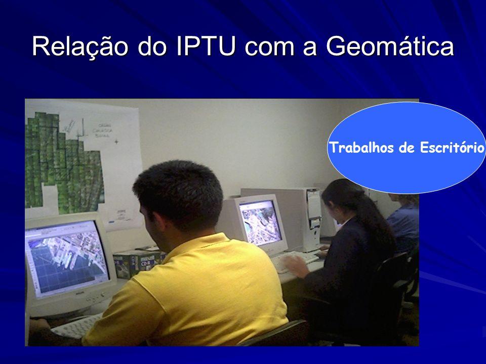Relação do IPTU com a Geomática Trabalhos de Escritório