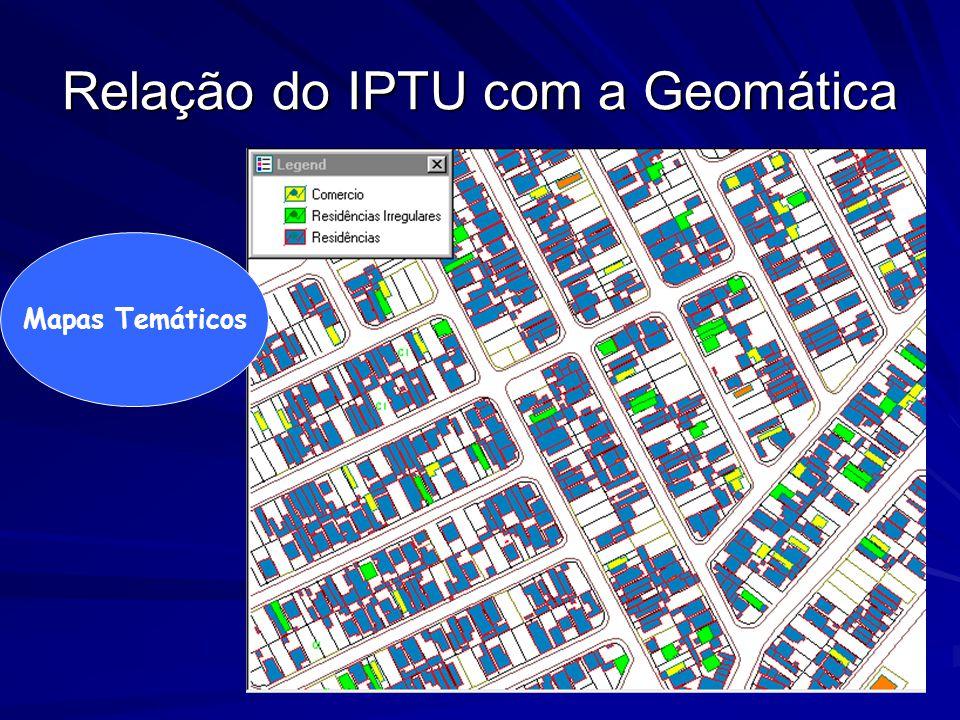 Relação do IPTU com a Geomática Mapas Temáticos