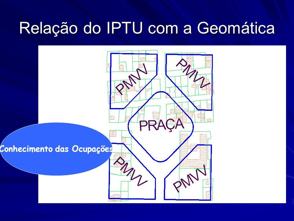 Relação do IPTU com a Geomática Conhecimento das Ocupações
