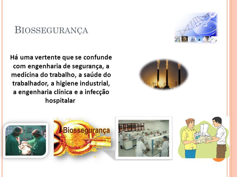 B IOSSEGURANÇA Há uma vertente que se confunde com engenharia de segurança, a medicina do trabalho, a saúde do trabalhador, a higiene industrial, a en