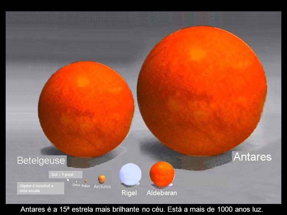 Antares é a 15ª estrela mais brilhante no céu.Está a mais de 1000 anos luz.