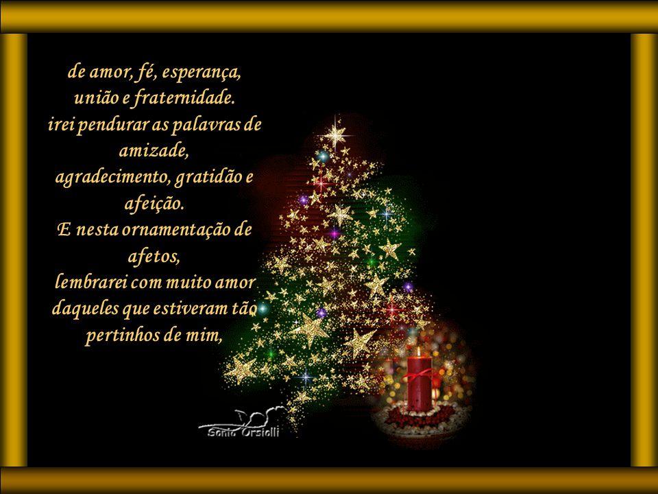 Chegou o dia de armar a minha árvore, o símbolo do meu Natal ! e com a magia no peito, por mais uma data tão terna, estou feliz em cumprir esta nobre