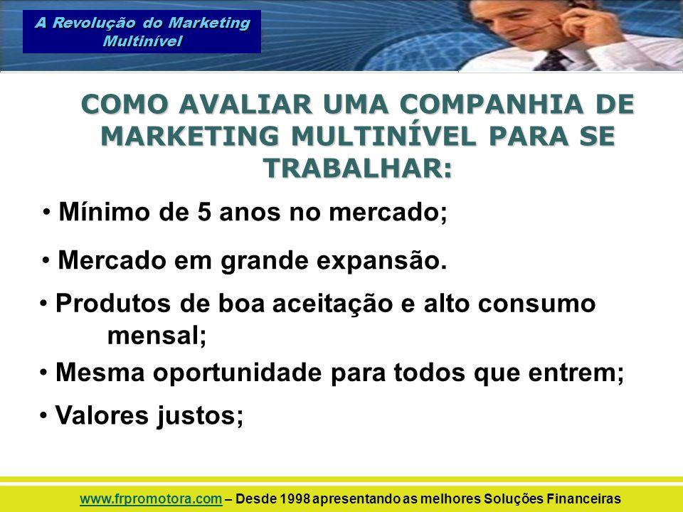 COMO AVALIAR UMA COMPANHIA DE MARKETING MULTINÍVEL PARA SE TRABALHAR: Mercado em grande expansão. Mínimo de 5 anos no mercado; Produtos de boa aceitaç