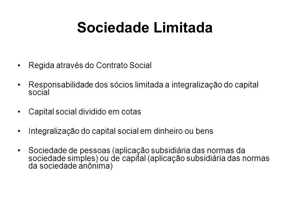 Sociedade Limitada Regida através do Contrato Social Responsabilidade dos sócios limitada a integralização do capital social Capital social dividido e