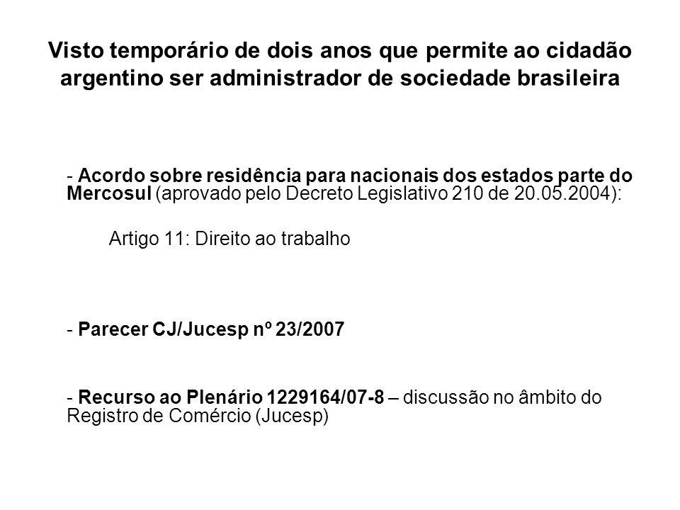 Visto temporário de dois anos que permite ao cidadão argentino ser administrador de sociedade brasileira - Acordo sobre residência para nacionais dos