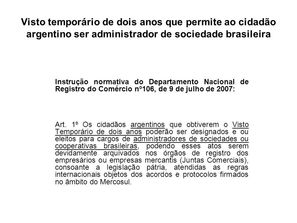 Visto temporário de dois anos que permite ao cidadão argentino ser administrador de sociedade brasileira Instrução normativa do Departamento Nacional