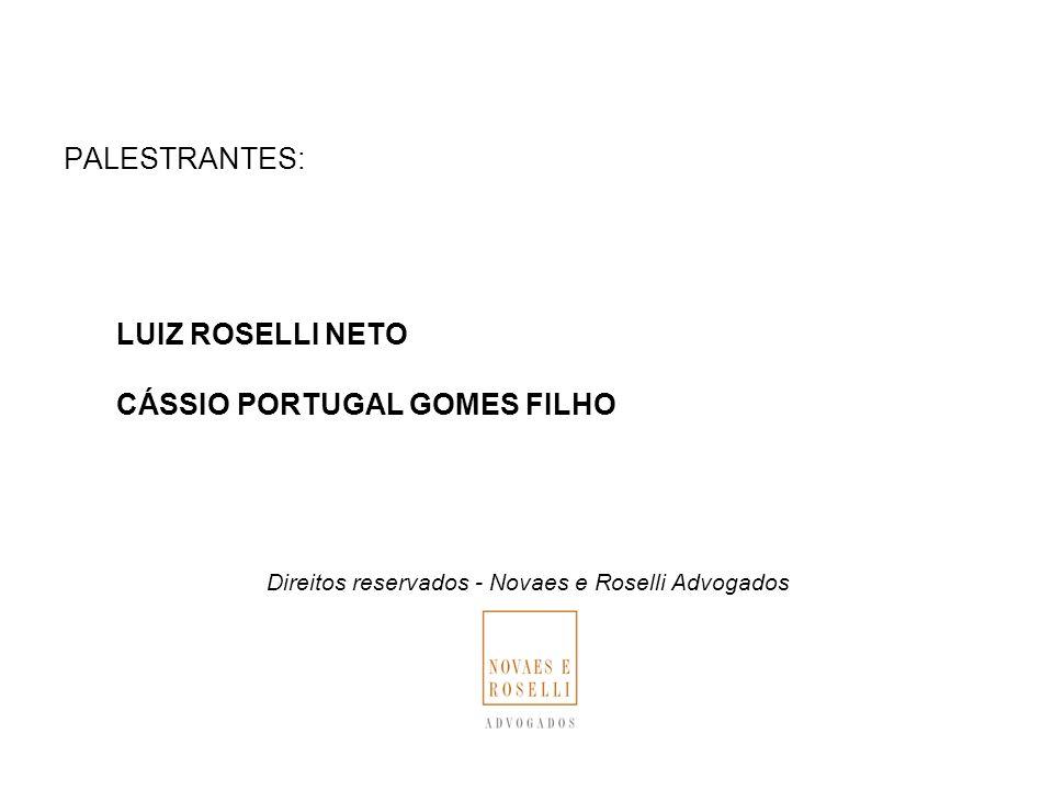 PALESTRANTES: LUIZ ROSELLI NETO CÁSSIO PORTUGAL GOMES FILHO Direitos reservados - Novaes e Roselli Advogados