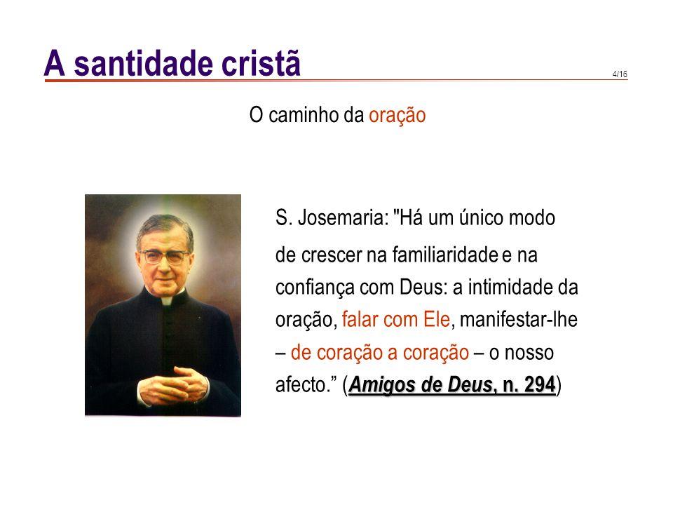 4/16 A santidade cristã S. Josemaria: