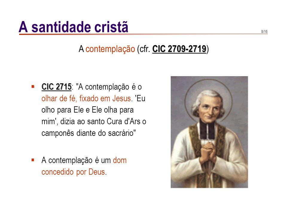 8/16 A santidade cristã CIC 2715 CIC 2715 :