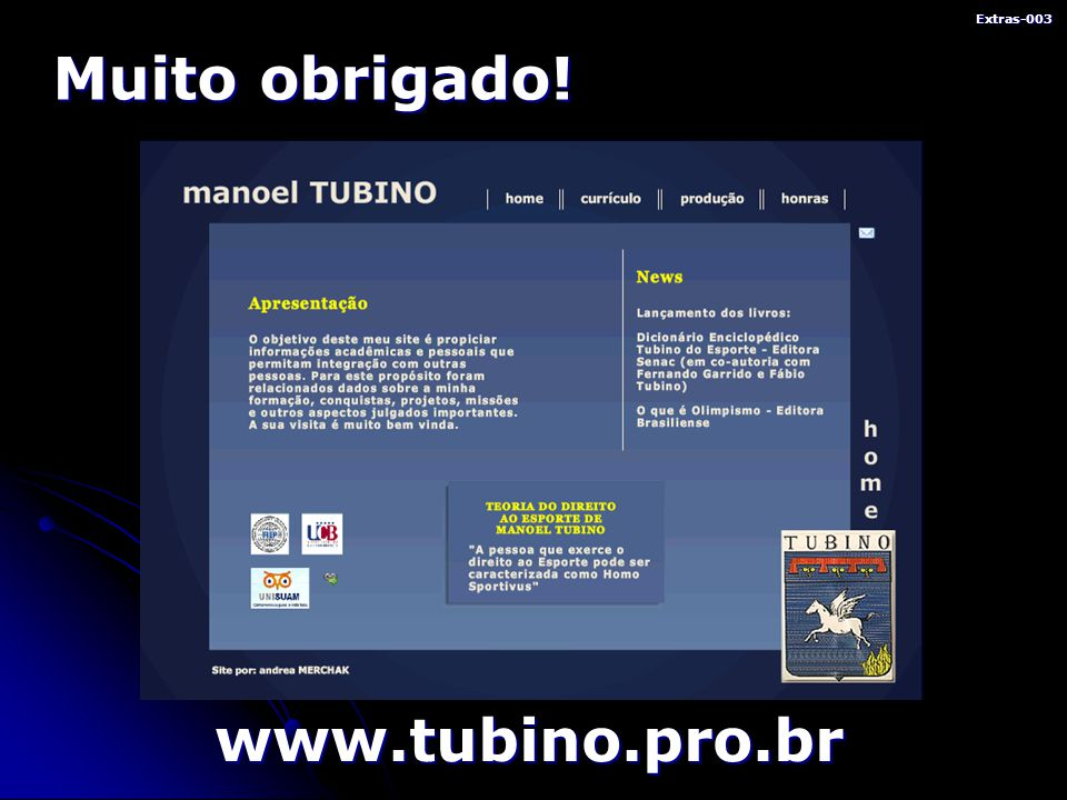 Extras-003 www.tubino.pro.br Muito obrigado!
