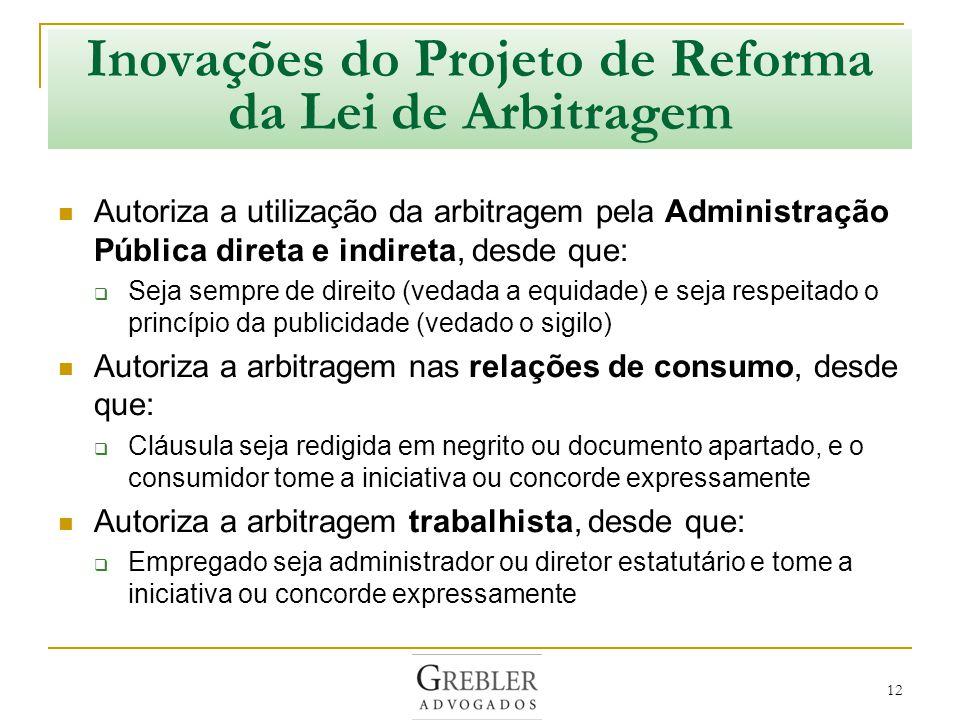 Validação pelo Judiciário da Arbitragem no Setor Público Decisões do Judiciário MS 11308-DF, 2005: Não existe qualquer razão que inviabilize o uso dos tribunais arbitrais por agentes do Estado (rel.