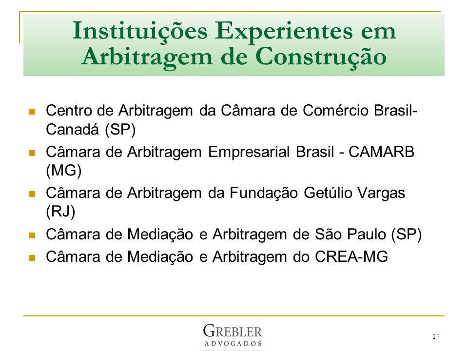 Critérios para Escolha da Instituição Arbitral Local da arbitragem Regulamento Lista de Árbitros Direção Técnica Experiência Custos Gestão Administrativa Infraestrutura 18