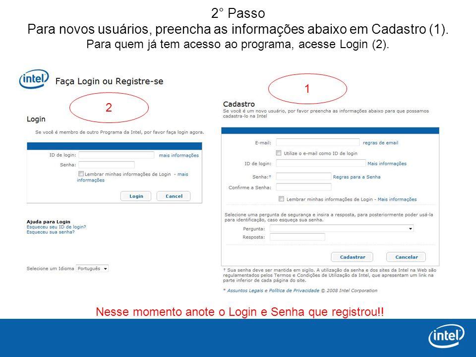 2° Passo Para novos usuários, preencha as informações abaixo em Cadastro (1).