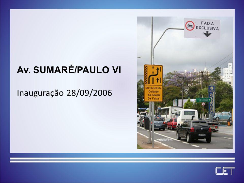 Av. SUMARÉ/PAULO VI Inauguração 28/09/2006
