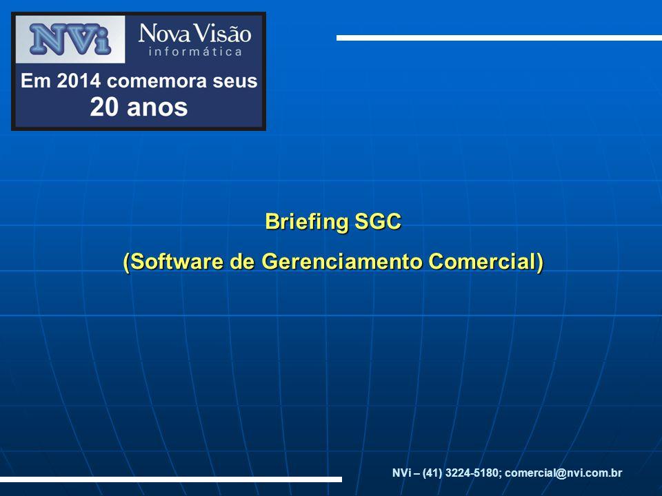 Briefing SGC (Software de Gerenciamento Comercial) NVi – (41) 3224-5180; comercial@nvi.com.br