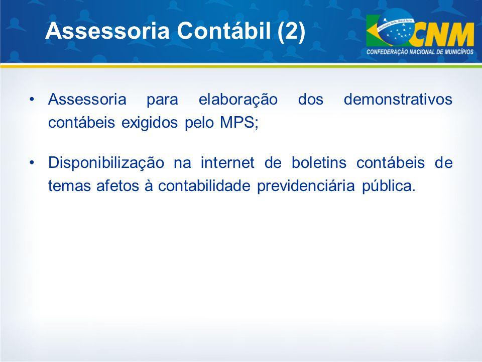 Assessoria Contábil (2) Assessoria para elaboração dos demonstrativos contábeis exigidos pelo MPS; Disponibilização na internet de boletins contábeis de temas afetos à contabilidade previdenciária pública.