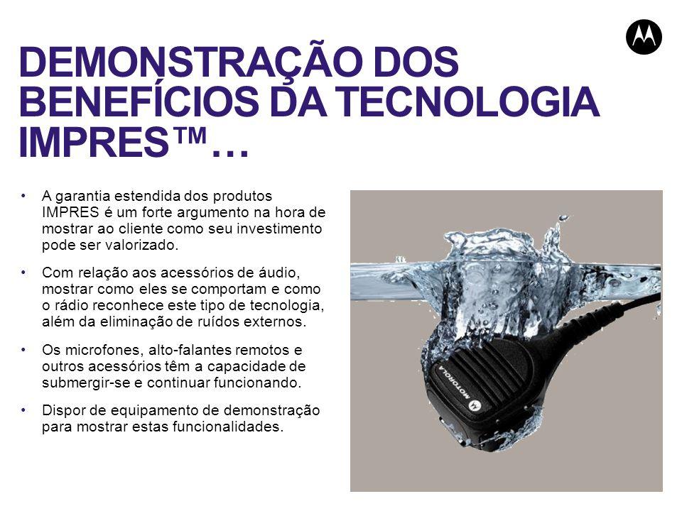 DEMONSTRAÇÃO DOS BENEFÍCIOS DA TECNOLOGIA IMPRES… A garantia estendida dos produtos IMPRES é um forte argumento na hora de mostrar ao cliente como seu investimento pode ser valorizado.
