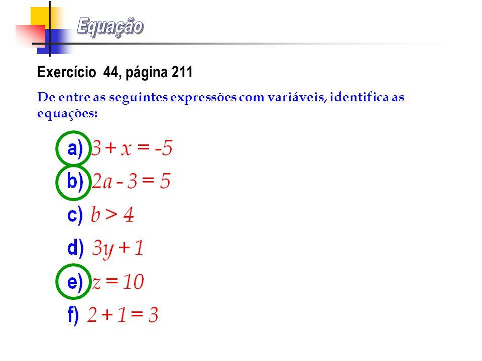 A soma do dobro de um número com 5 é igual a 21. Determina o número. EQUAÇÃO: Representando por x esse número, temos em linguagem matemática: Igualdad