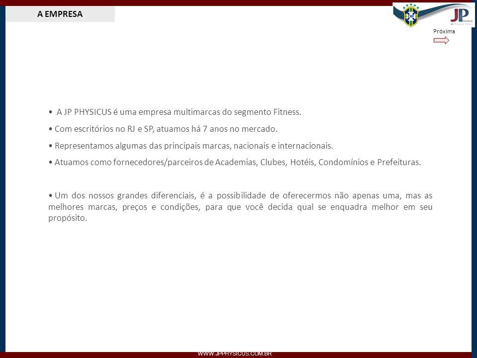 NOSSAS MARCAS WWW.JPPHYSICUS.COM.BR Maior fábrica de equipamentos Esportivos da América do Sul.