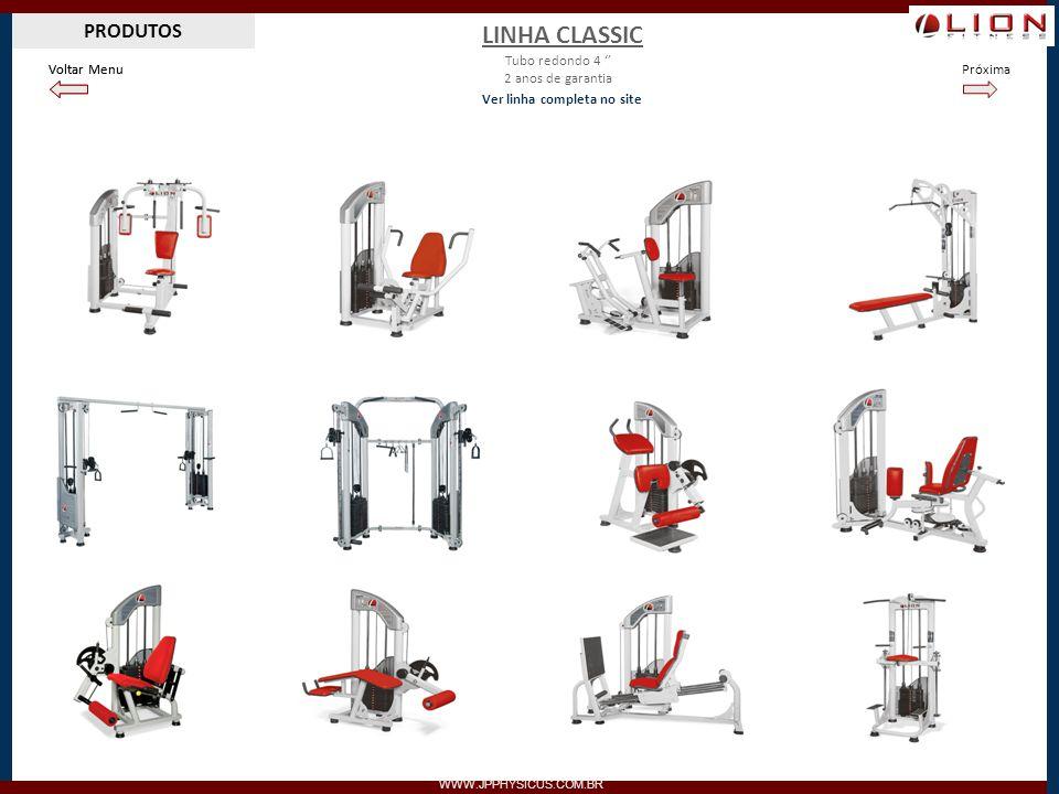 PRODUTOS WWW.JPPHYSICUS.COM.BR LINHA CLASSIC Tubo redondo 4 2 anos de garantia Ver linha completa no site PróximaVoltar Menu