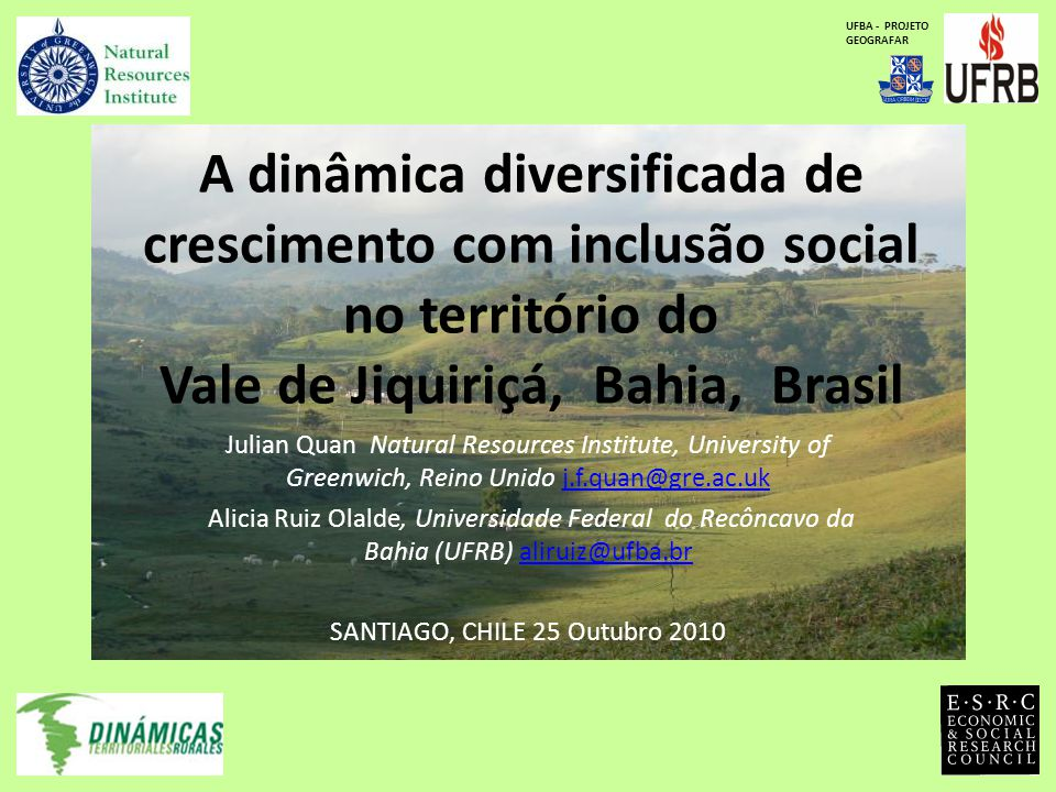 A dinâmica diversificada de crescimento com inclusão social no território do Vale de Jiquiriçá, Bahia, Brasil Julian Quan Natural Resources Institute,