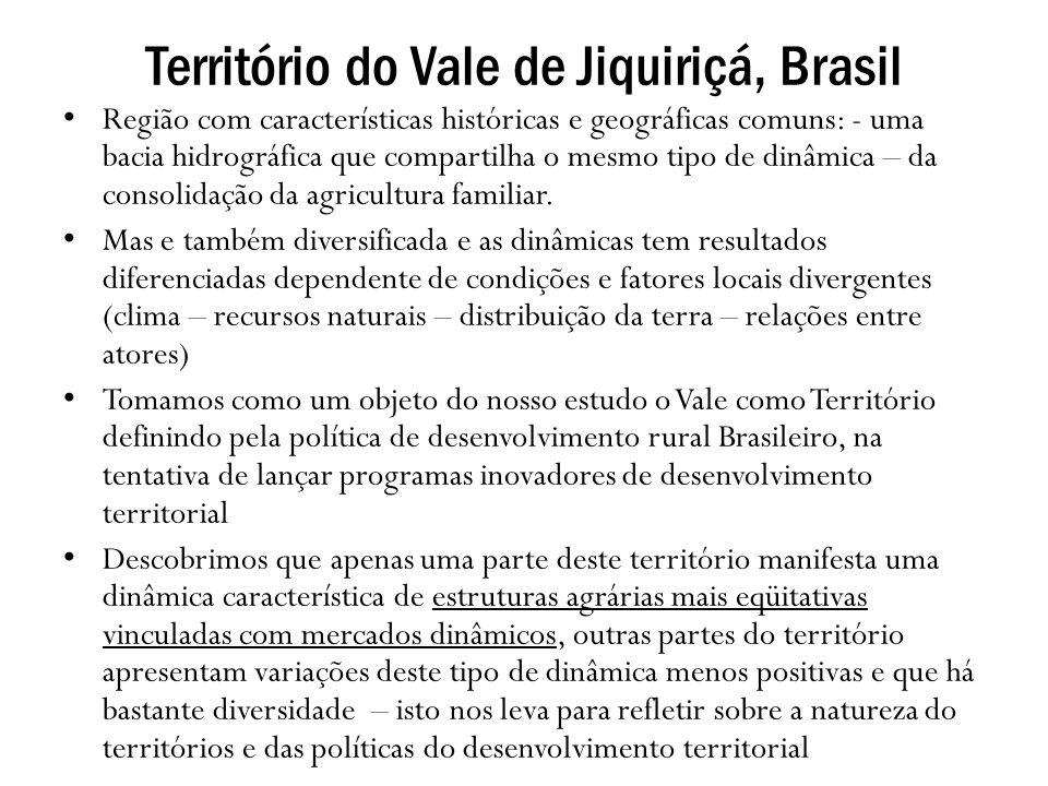 Território do Vale de Jiquiriçá, Brasil Região com características históricas e geográficas comuns: - uma bacia hidrográfica que compartilha o mesmo t