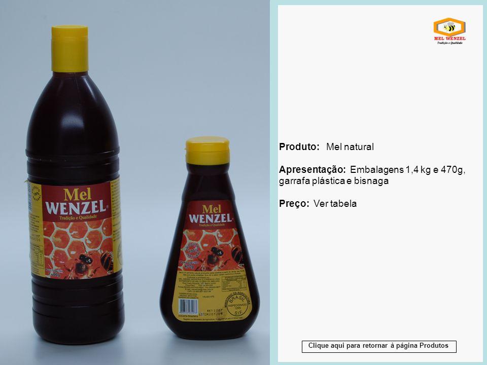 Produto: Mel natural Apresentação: Embalagens 1,4 kg e 470g, garrafa plástica e bisnaga Preço: Ver tabela Produto: Mel natural Apresentação: Embalagen