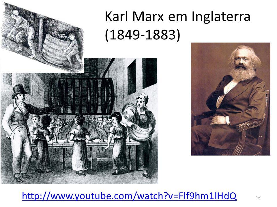 Karl Marx em Inglaterra (1849-1883) 16 http://www.youtube.com/watch v=Flf9hm1lHdQ